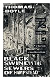 Black Swine in the Sewers of Hampstead, Thomas Boyle, 0670813249