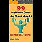 99 Melhores Dicas de Musculação: Conheça Agora!