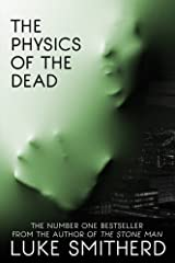 The Physics Of The Dead - A Supernatural Mystery Novel Kindle Edition