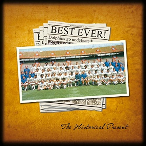 Best Ever! Dolphins Go Undefeated (The Historical Present)