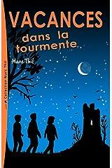 Vacances dans la tourmente (French Edition) Kindle Edition