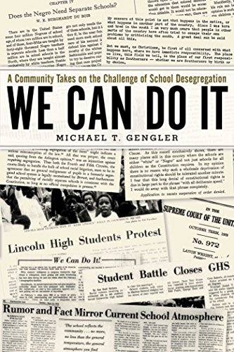 Learn about challenges faced by white and black school administrators, teachers, parents, and students as Alachua County, Florida, moved from segregated schools to a single, unitary school system. We Can Do It: A Community Takes on the Challenge of School Desegregation by Michael T. Gengler.