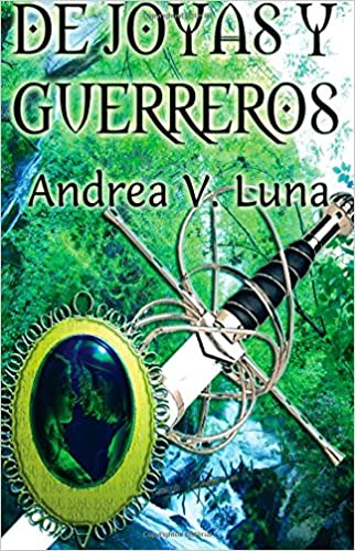 De joyas y guerreros (Spanish Edition): Andrea V. Luna: 9781680860122: Amazon.com: Books