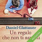 Un regalo che non ti aspetti | Daniel Glattauer