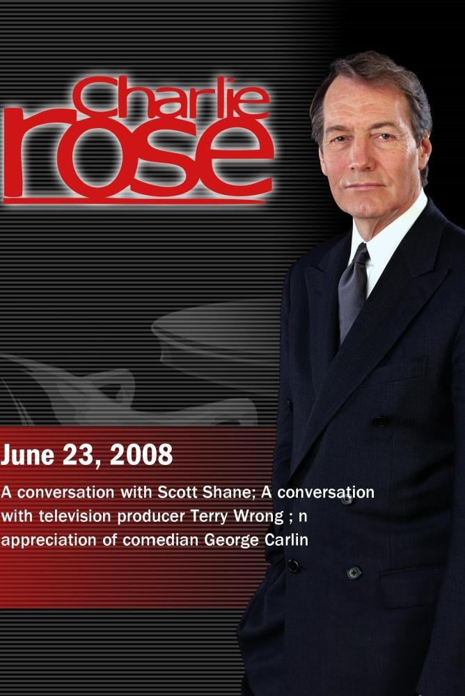 Charlie Rose - Scott Shane /Terry Wrong/An appreciation of comedian George Carlin. (June 23, 2008)