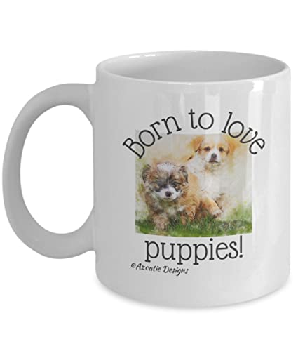 Amazon Com Puppy Coffee Mug Born To Love Puppies Cute Gift For