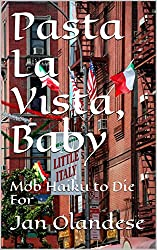 Pasta La Vista, Baby: Mob Haiku to Die For