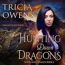 HUNTING DOWN DRAGONS: MOONLIGHT DRAGON, BOOK 2