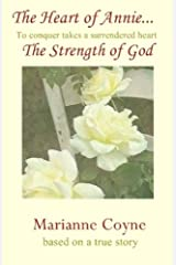 The Heart of Annie...The Strength of God Kindle Edition