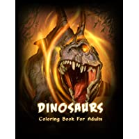 Dinosaurs Coloring Book: Beautiful coloring book with Dinosaurs for Adults and Teens (Stress Relief Coloring Books)