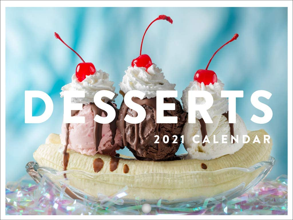Desserts Food Kitchen Decor Ice Cream Baking 2021 Wall Calendar 12 Month Monthly Full Color Thick Paper Pages Folded Ready to Hang 18x12 inch