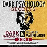 Dark Psychology Secrets: Dark Psychology 101