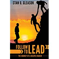 Follow to Lead: The Journey of a Disciple Maker