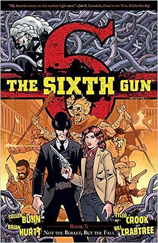 Descargar Torrent En Español The Sixth Gun Volume 7: Not The Bullet, But The Fall Falco Epub
