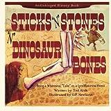 Sticks 'N Stones 'N Dinosaur Bones, Ted Enik, 1939322103