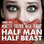 Monster Erotica Mega Bundle: Half Man, Half Beast | Hannah Wilde
