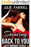 Dancing Back to You: Sexy Romance - Adventures in MF, MM, Menage