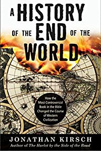 A History of the End of the World: How the Most Controversial Book in the Bible Changed the Course of Western Civilization from HarperOne