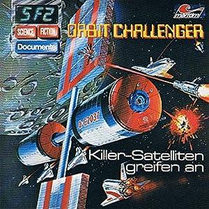 Orbit Challenger - Killer-Satelliten greifen an (Science Fiction Documente 2) Hörspiel