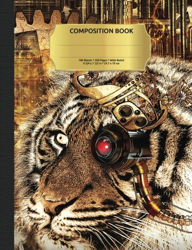 Steampunk Tiger Composition Notebook, Wide Ruled: Lined Student Exercise Book pdf epub