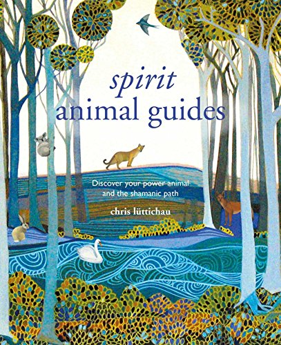 - Spirit Animal Guides: Discover your power animal and the shamanic path