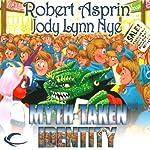 Myth-Taken Identity: Myth Adventures, Book 14 | Robert Asprin,Jody Lynn Nye