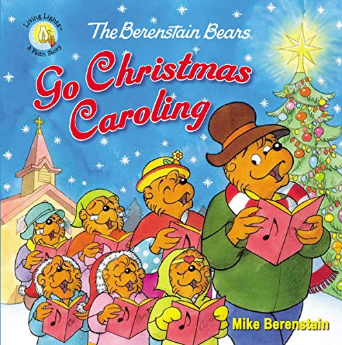 The Berenstain Bears Go Christmas Caroling (Berenstain Bears/Living Lights)