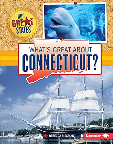 What's Great about Connecticut? (Our Great States)