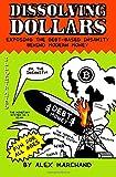 Dissolving Dollars: Exposing The Debt-Based Insanity Behind Modern Money (2Nd Edition)