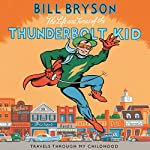 The Life and Times of the Thunderbolt Kid | Bill Bryson