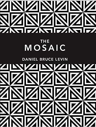 Amazon The Mosaic EBook Daniel Bruce Levin Kindle Store