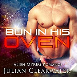 Alien MPREG Romance: Bun In His oven (Gay Pregnancy Standalone Romance)