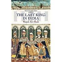 The Last King in India: Wajid Ali Shah