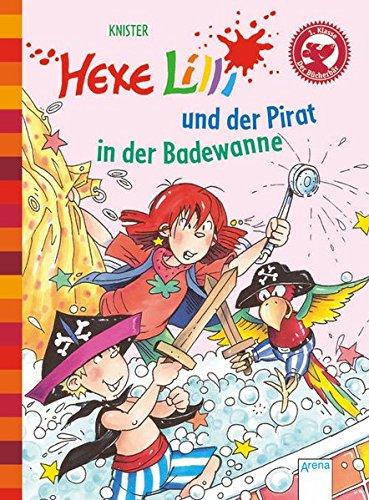 Hexe Lilli  und der Pirat in der Badewanne. Der Bücherbär: Hexe Lilli für Erstleser