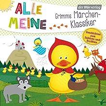 Alle meine Grimms Märchen-Klassiker: Geschichten zum Zuhören und Erzählen Hörbuch von  Brüder Grimm Gesprochen von: Jürgen Fritsche, Valerie Bolzano