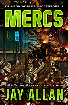 MERCS (Crimson Worlds Successors Book 1) by [Allan, Jay]