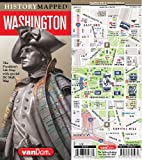 History Mapped Washington Presidential Map by VanDam: Washington DC Capital Map Edition and Graphic of Washington s Life