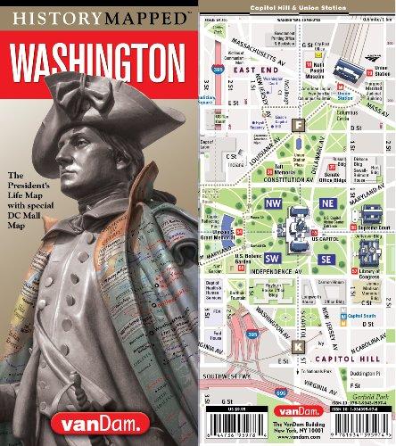 History Mapped Washington Presidential Map by VanDam: Laminated street map of Washington DC and history fold-out graphic of Washington's Life, 2019 Edition