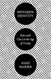 img - for Mistaken Identity: Race and Class in the Age of Trump book / textbook / text book