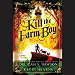 Kill the Farm Boy | Kevin Hearne,Delilah S. Dawson