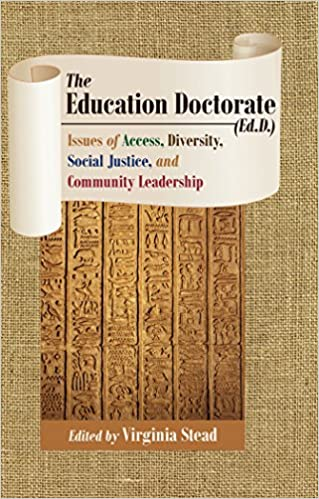 Ebook tietojen lataamiseen ilmaiseksi The Education Doctorate (Ed.D.): Issues of Access, Diversity, Social Justice, and Community Leadership (Equity in Higher Education Theory, Policy, and Praxis) Suomeksi