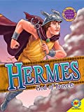 Hermes: God of Travels and Trade (Gods and Goddesses of Ancient Greece)