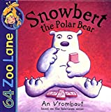 Snowbert the Polar Bear (64 Zoo Lane)