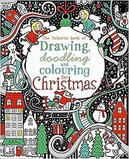 Drawing Doodling Colouring Christmas Usborne Art Ideas Amazon Co Uk Fiona Watt Antonia Miller Erica Harrison Katie Lovell 9781409522911 Books