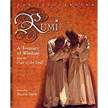 The Illustrated Rumi: A Treasury of Wisdom from the Poet of the Soul