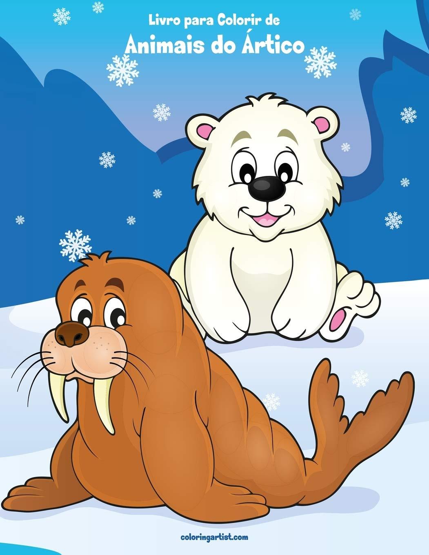 Livro Para Colorir De Animais Do Artico Portuguese Edition Nick