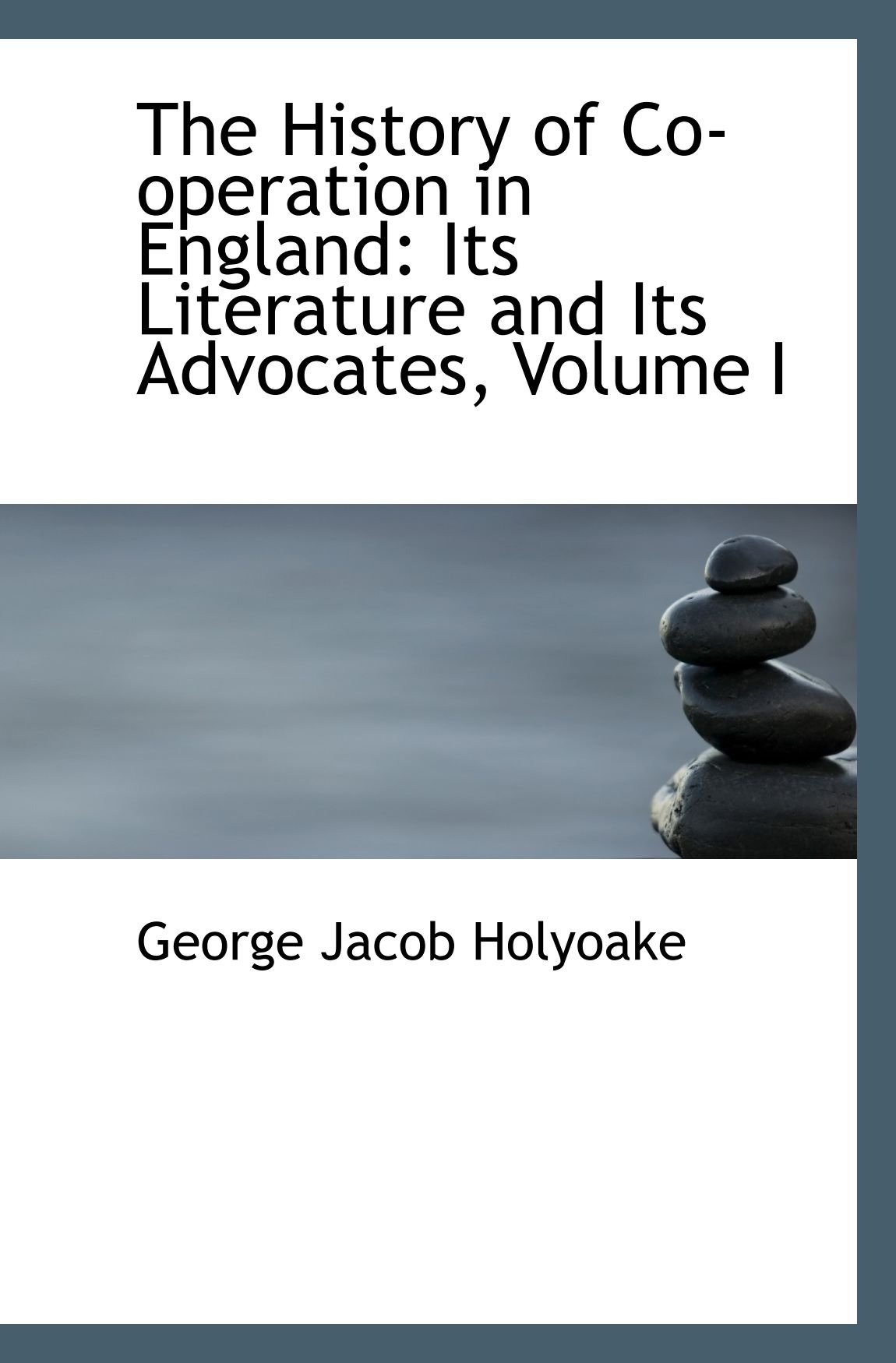 Download The History of Co-operation in England: Its Literature and Its Advocates, Volume I pdf