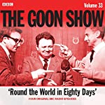 The Goon Show: Volume 33 | Spike Milligan,Larry Stephens