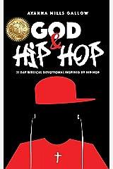 God & Hip Hop: 21 Day Biblical Devotional Inspired By Hip Hop Kindle Edition