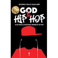 God & Hip Hop: 21 Day Biblical Devotional Inspired By Hip Hop book cover